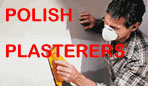 Polish Plasterers - cheapest rates in London!